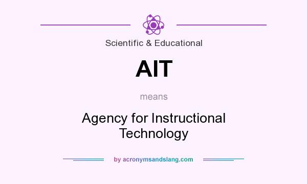 What does AIT mean? It stands for Agency for Instructional Technology