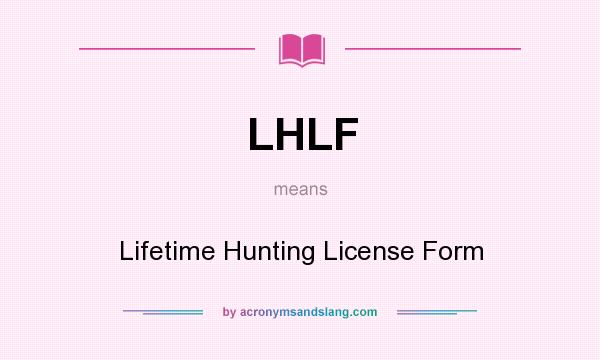 What does lhlf mean definition of lhlf lhlf stands for California lifetime fishing license