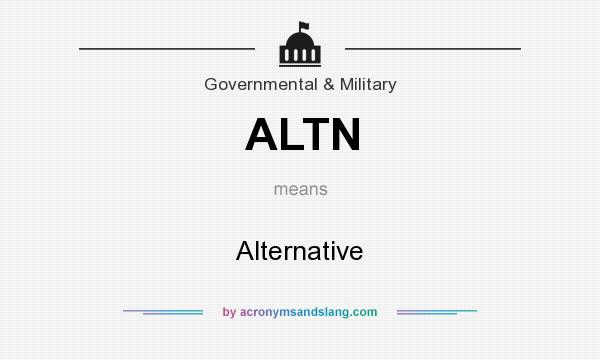 What does ALTN mean? It stands for Alternative