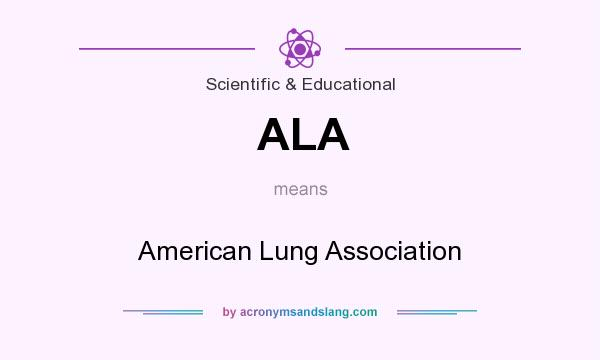 What does ALA mean? It stands for American Lung Association