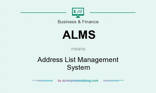 What does ALMS mean? It stands for Address List Management System