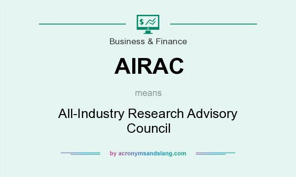 What does AIRAC mean? It stands for All-Industry Research Advisory Council