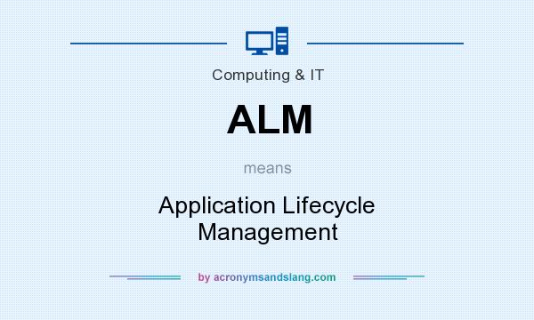 What does ALM mean? It stands for Application Lifecycle Management