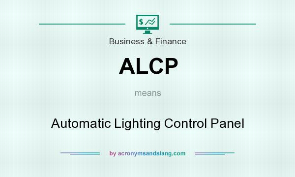 What does ALCP mean? It stands for Automatic Lighting Control Panel