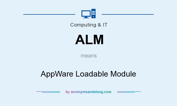 What does ALM mean? It stands for AppWare Loadable Module