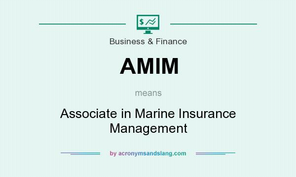 What does AMIM mean? It stands for Associate in Marine Insurance Management
