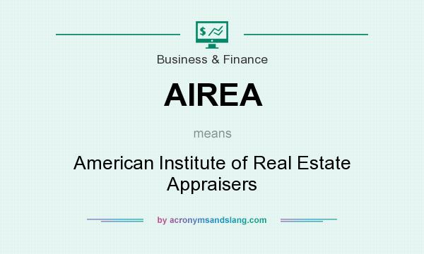 What does AIREA mean? It stands for American Institute of Real Estate Appraisers