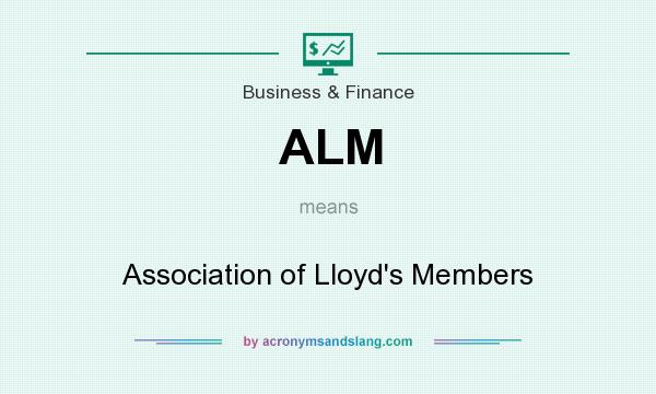 What does ALM mean? It stands for Association of Lloyd`s Members