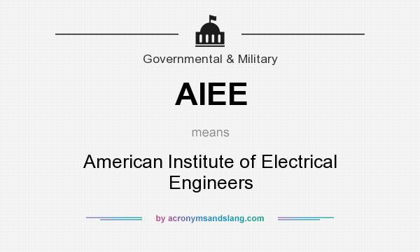 What does AIEE mean? It stands for American Institute of Electrical Engineers