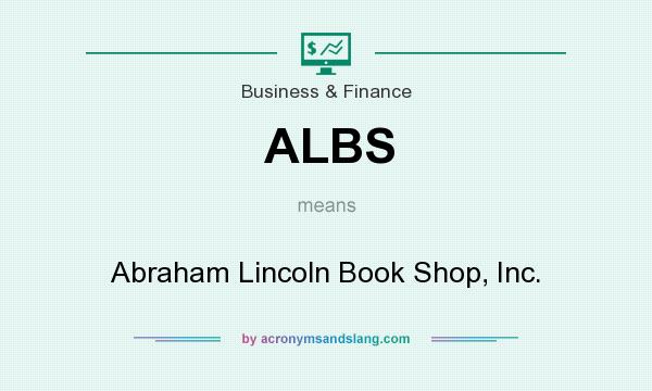 What does ALBS mean? It stands for Abraham Lincoln Book Shop, Inc.