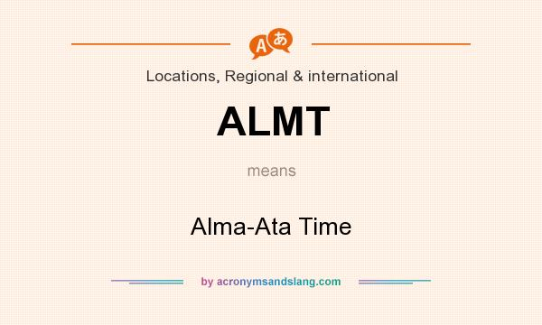 What does ALMT mean? It stands for Alma-Ata Time