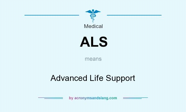 What does ALS mean? It stands for Advanced Life Support