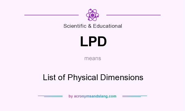 What does LPD mean? It stands for List of Physical Dimensions