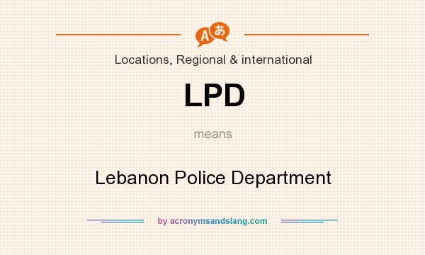 What does LPD mean? It stands for Lebanon Police Department