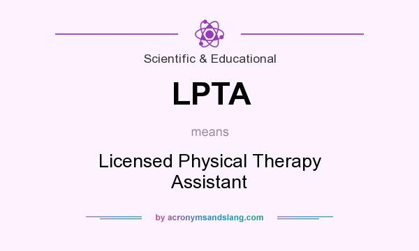 What does LPTA mean? It stands for Licensed Physical Therapy Assistant