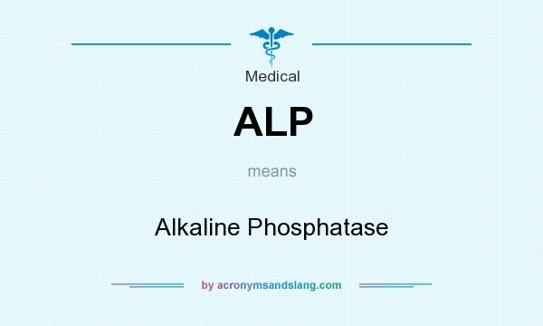 What does ALP mean? It stands for Alkaline Phosphatase
