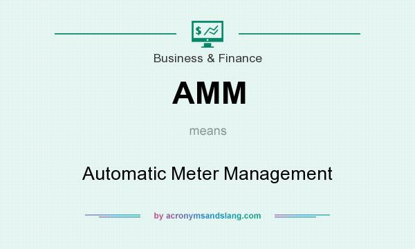 What does AMM mean? It stands for Automatic Meter Management