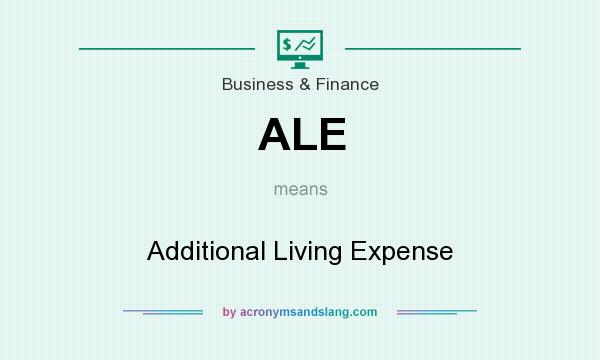 What does ALE mean? It stands for Additional Living Expense