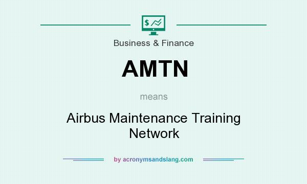 What does AMTN mean? It stands for Airbus Maintenance Training Network