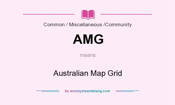 What does AMG mean? It stands for Australian Map Grid