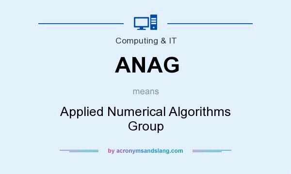 What does ANAG mean? It stands for Applied Numerical Algorithms Group