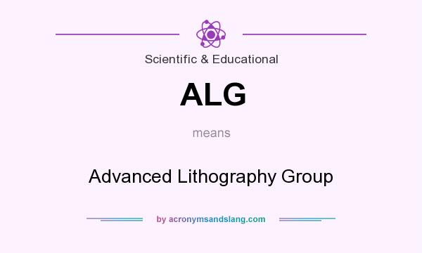 What does ALG mean? It stands for Advanced Lithography Group