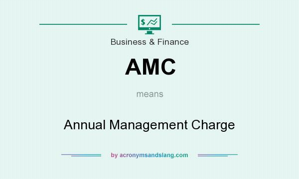 What does AMC mean? It stands for Annual Management Charge