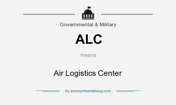 What does ALC mean? It stands for Air Logistics Center
