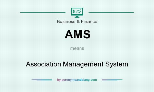 What does AMS mean? It stands for Association Management System