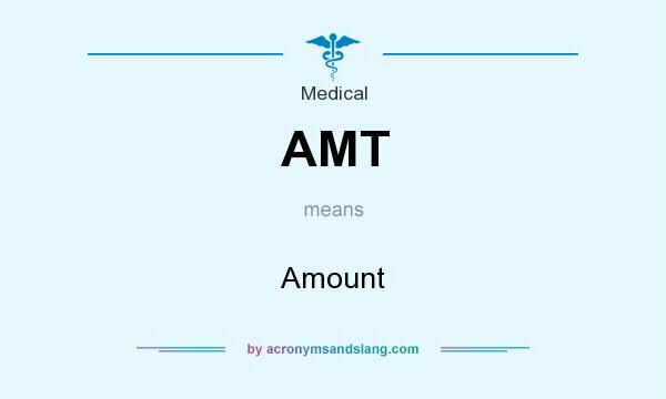 What does AMT mean? It stands for Amount
