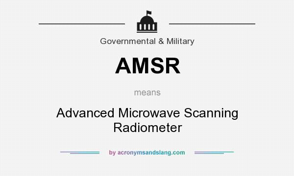 What does AMSR mean? It stands for Advanced Microwave Scanning Radiometer