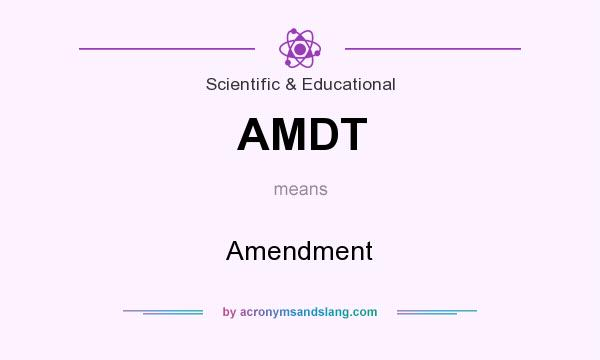 What does AMDT mean? It stands for Amendment