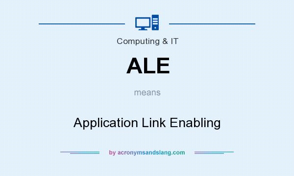What does ALE mean? It stands for Application Link Enabling
