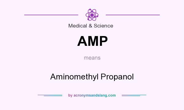 What does AMP mean? It stands for Aminomethyl Propanol