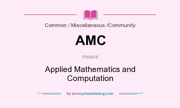 What does AMC mean? It stands for Applied Mathematics and Computation