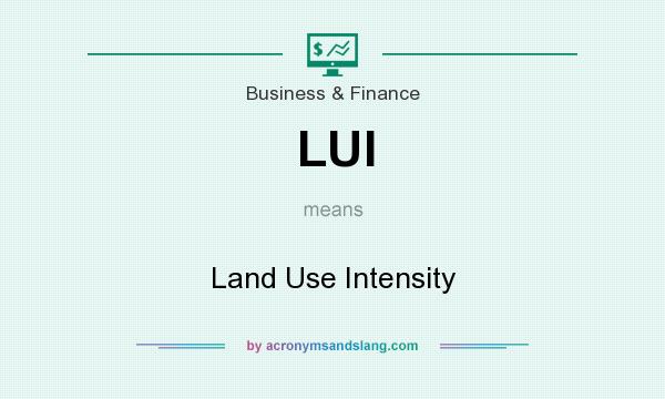 What does LUI mean? It stands for Land Use Intensity