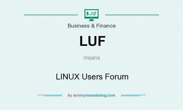 What does LUF mean? It stands for LINUX Users Forum