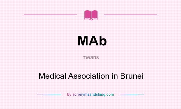 What does MAb mean? It stands for Medical Association in Brunei