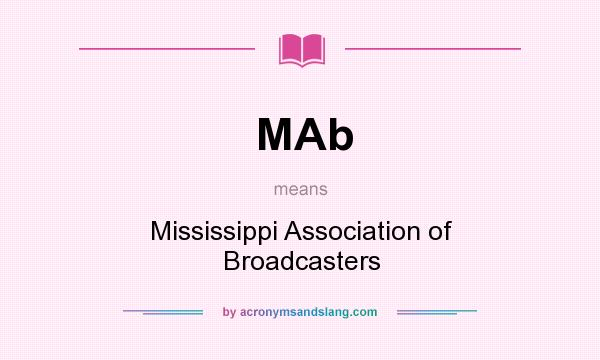 What does MAb mean? It stands for Mississippi Association of Broadcasters