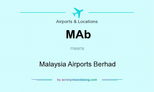 What does MAb mean? It stands for Malaysia Airports Berhad