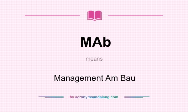 What does MAb mean? It stands for Management Am Bau