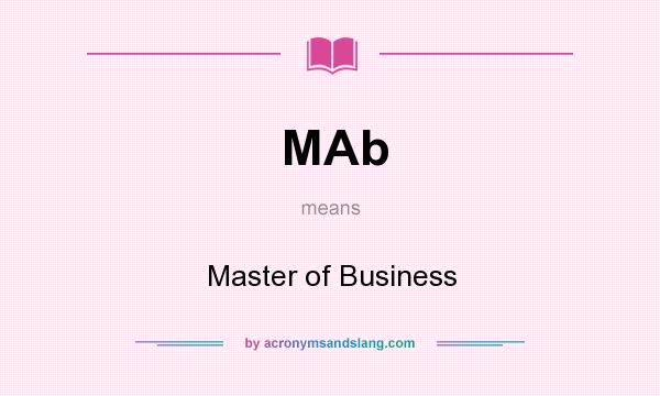 What does MAb mean? It stands for Master of Business