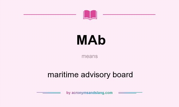 What does MAb mean? It stands for maritime advisory board