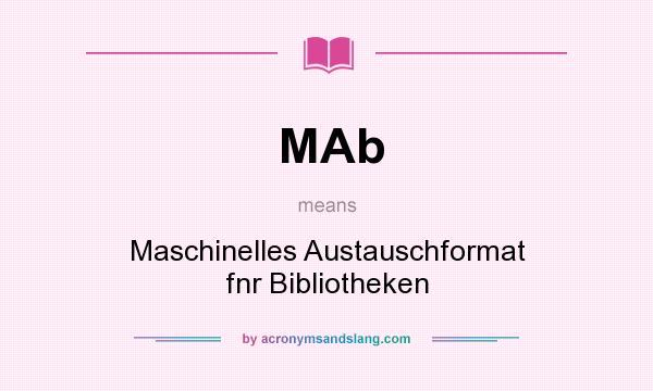 What does MAb mean? It stands for Maschinelles Austauschformat fnr Bibliotheken