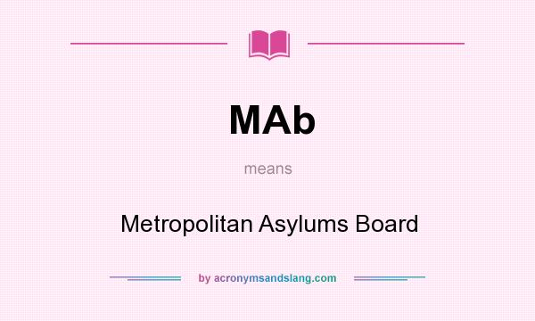 What does MAb mean? It stands for Metropolitan Asylums Board