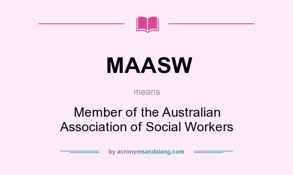 What does MAASW mean? It stands for Member of the Australian Association of Social Workers