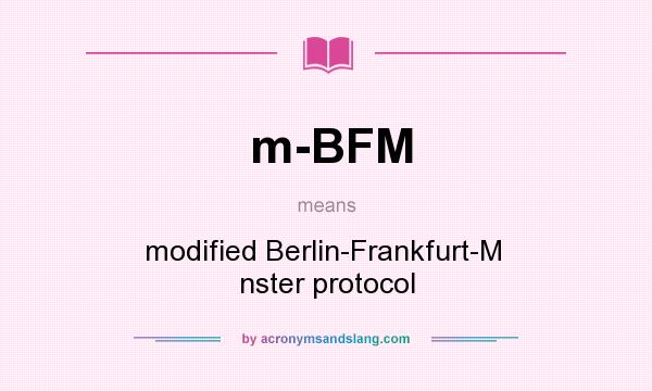 What does m-BFM mean? It stands for modified Berlin-Frankfurt-M  nster protocol