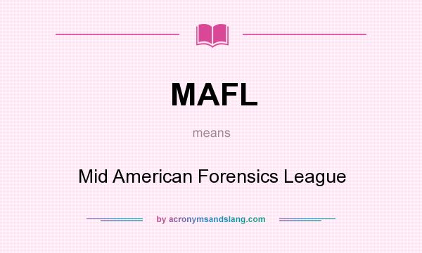 What does MAFL mean? It stands for Mid American Forensics League
