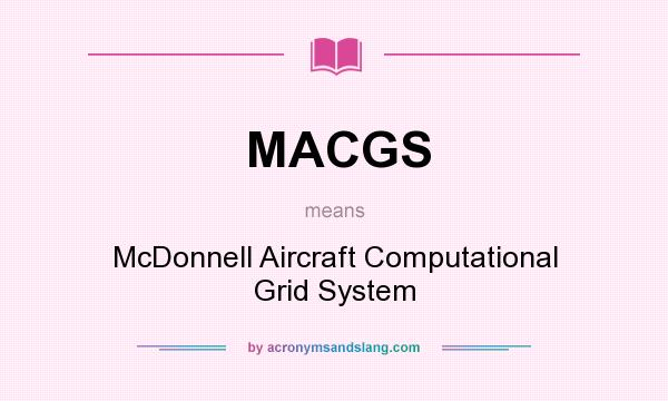 What does MACGS mean? - Definition of MACGS - MACGS stands