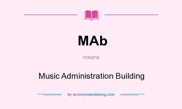 What does MAb mean? It stands for Music Administration Building